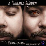 A Phoenix Reborn_Michael Insane