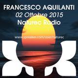 Naturec Radio   Francesco Aquilanti   02 Ottobre 2015