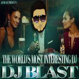 The World's Most Interesting DJ - DJ Blast