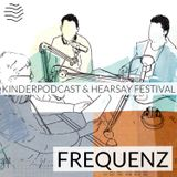 Frequenz   Kinderpodcast, Hearsay Festival, Apple AirPods, Cleanfeed