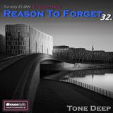 Reason To Forget 32.by Tone Deep (25.01.2018) @ Houseradio