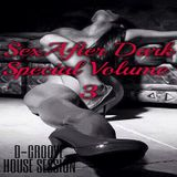 """D-Groove House Session """"Sex After Dark Special Vol. 3"""""""