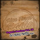 Organic Sessions Vol. 10 - DJ Craig Twitty - (New York, USA)