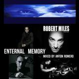Robert Miles - Enternal Memory ( Mixed by Anton Romero )