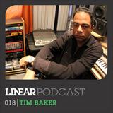 Linear Podcast | 018 | Tim Baker