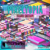 Pixeltopia Teaser Mixtape (ALL ORIGINAL) - 2015