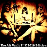 Dj Rivithead - The Alt Vault F!!K 2016 Edition