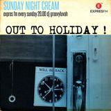 SUNDAY NIGHT CREAM >>OUT2HOLIDAY
