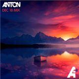 Anton - Dec 18 Mix