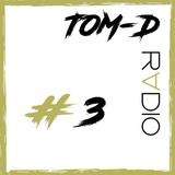 TOM-D RADIO #3 (ALL ROUND)