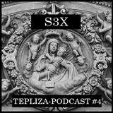 Tepliza podcast #4 S3X - The strange adventures of Pavel Panz