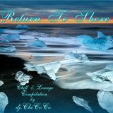 """""RETURN TO SHORE"""" chill & lounge compilation"