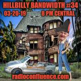 Hillbilly Bandwidth #34 03-20-19