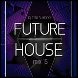 FUTURE HOUSE MIX 15