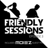 2F Friendly Sessions, Ep. 3 (Includes Moiez Guest Mix)