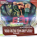 DJ RetroActive - 6:30 Riddim Mix (Full) [Notnice/Corey Todd Records] November 2011