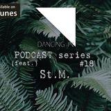 Dancing In podcast #18 w/ St.M. | 26JUL16 | Season 4