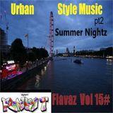 Funky T- Urban Style Music Pt 2 -  Flavaz #15 - ''Summer Nightz''