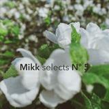 Mikk selects Nº 5