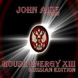 John Aise - House Energy 13 Russian Edition