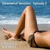 Downwind Sessions: Episode 005