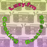 Lazy.fm Cooking Beats #55