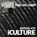 iCulture #79 - Special Guest - Fish Go Deep