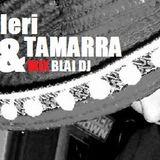IERI & TAMARRA MIX 01 mixed by BLAI DJ