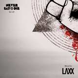 Never Say Die - Vol 69 - Mixed by LAXX