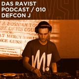 Das Ravist Podcast / 10 – Defcon J