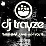 Weekend Jams VOL 7 - March 2012 - DJ Trayze (recorded live)
