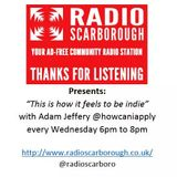 3rd SHOW - This is how it feels to be Indie - Radio Scarborough - 26/08/2015