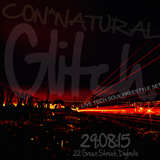 Con*Natural - Tech-Soul Freestyle Set, Recorded Live@Glitch 29.08.15