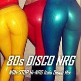 80s DISCO NRG - Non-Stop Hi-NRG Italo Disco Mix