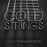 """COLD TRANSMISSION presents """"COLD STRINGS"""" 28.09.18 (no. 44)"""