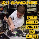 DJ Sanchez - Your Whole Style Is Chump (2014)
