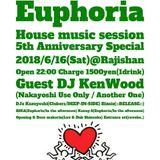 Euphoria house music session 2018.06.16 KenWood.Kazuyoshi