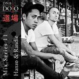 DNB Dojo Mix Series 11: Hanzo & Randie