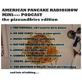 AMERICAN PANCAKE RADIO SHOW / MINI- PODCAST- PIZZANDFRIES EDITION