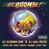 DJ SCREAM ONE & DJ WILL ROCK - BOOM! (Mixtape)