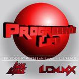 #007 progressive life with luis lopez on ilcm