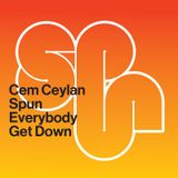 Cem Ceylan SPUN Everybody Get Down