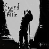Sound in the Attic #55