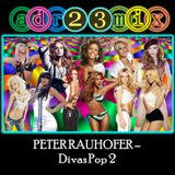 Peter Rauhofer - Divas Pop 2 (adr23mix) Tribute Club Mix