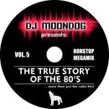 DJ Moondog The True Story Of The 80's 5