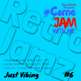RetroJamz Presents #ComeJamWithMe: Just Vibing #6 (UK Urban, Afrobeats, J hus, MoStack, Vybz Kartel)