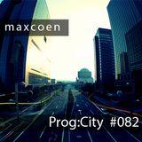 Max Coen - EP082 Prog:city
