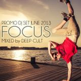 Deep Cult - Focus (Promo DJ Set) [June 2013]
