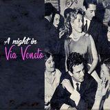 A night in Via Veneto (return to La dolce vita of the 1960's)