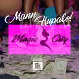 Mann x Hupalo! - Magic City